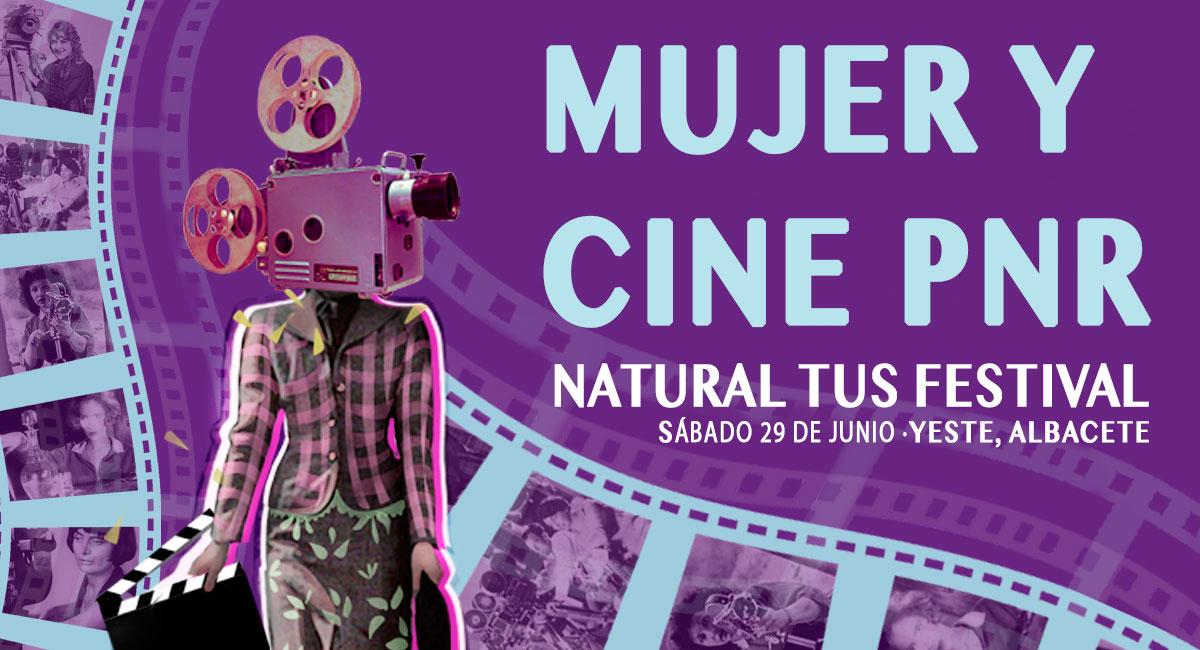 II Muestra Itinerante MUJER Y CINE PNR. 29 de junio. Natural Tus Festival, Yeste, Albacete