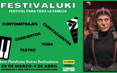 FESTIVALUKI: El festival cultural para toda la familia de la Sala Mirador que cuenta con sesiones de cortometrajes PNR